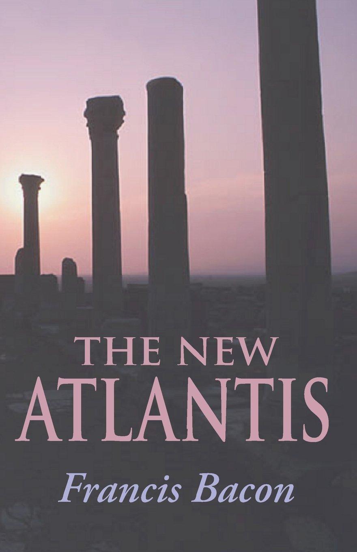 essays and new atlantis francis bacon