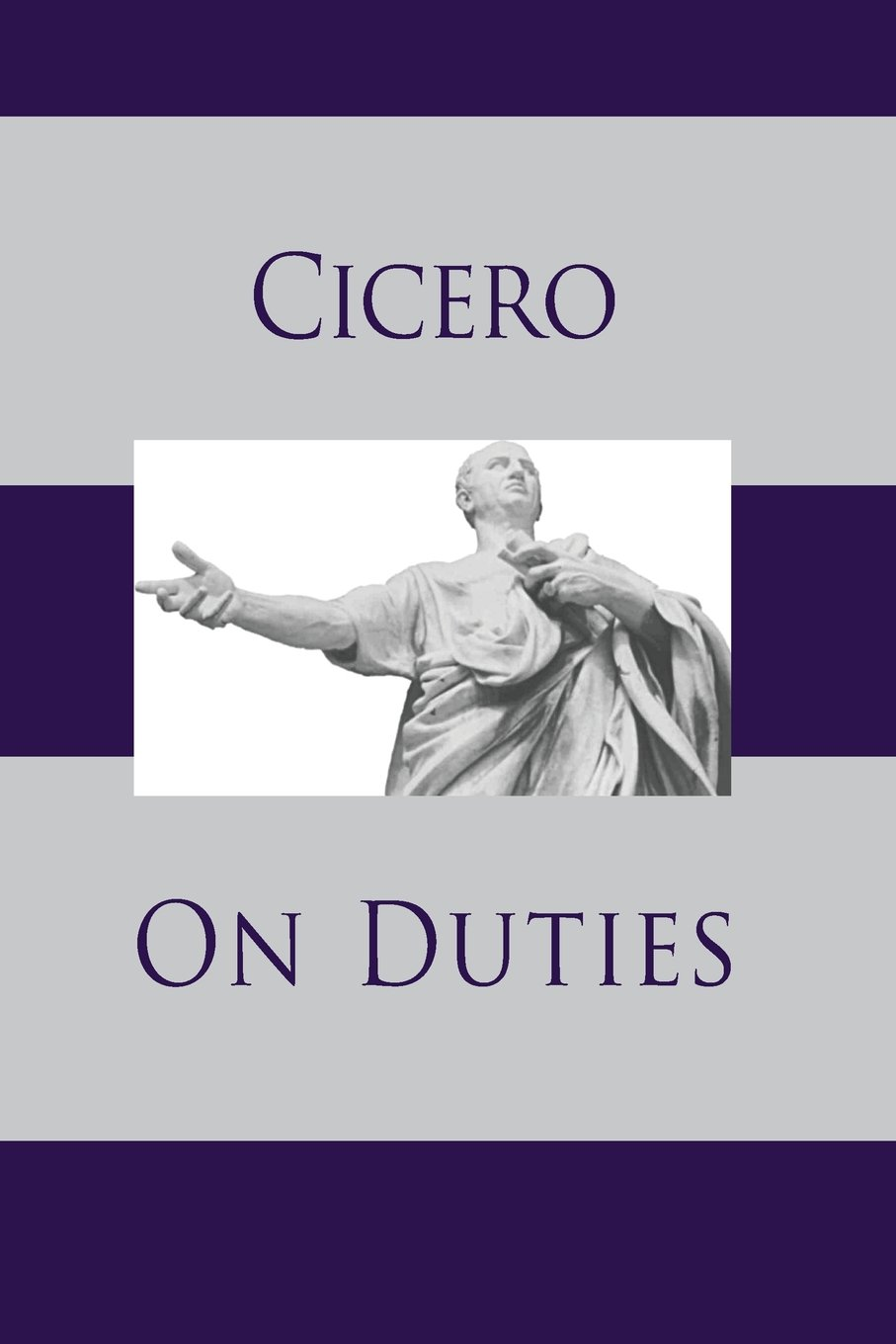 essay question from reading ciceros on duties The project gutenberg ebook of treatises on friendship and old age, by marcus tullius cicero this ebook is for the use of anyone anywhere at.