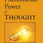 Phenomenal Power of Thought